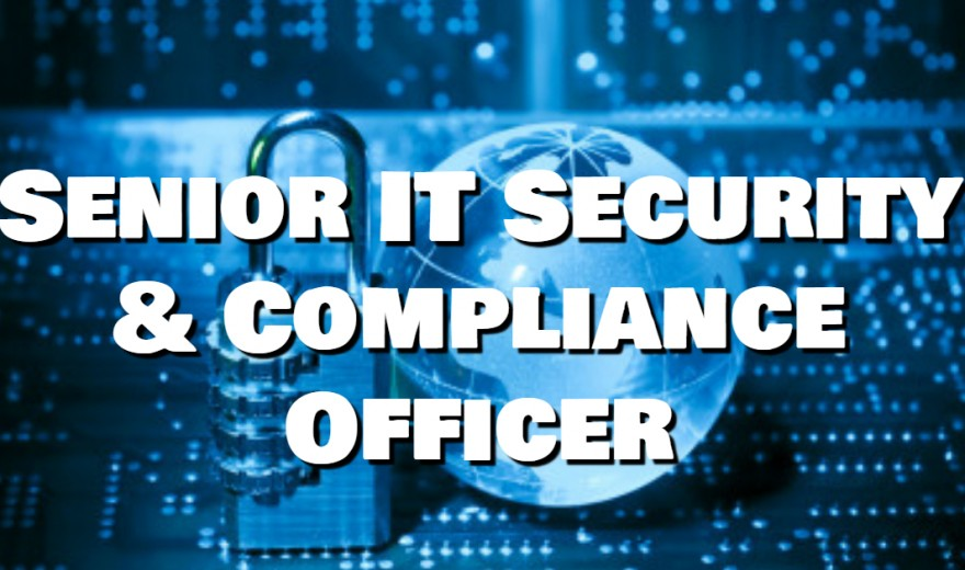 Job Opportunity for Senior IT Security & Compliance Officer